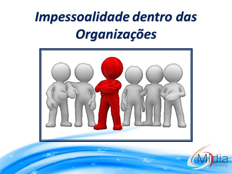 Impessoalidade dentro das Organizações
