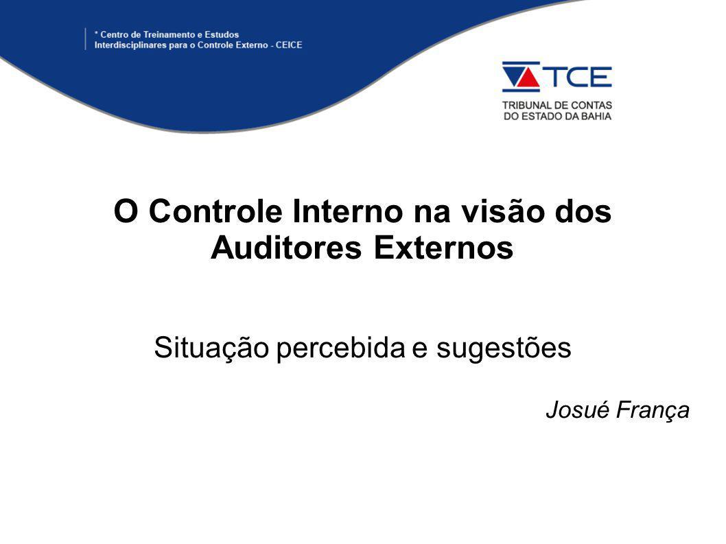 O Controle Interno na visão dos Auditores Externos Situação percebida e sugestões Josué França