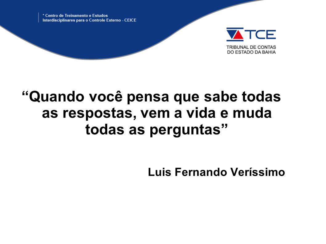 Quando você pensa que sabe todas as respostas, vem a vida e muda todas as perguntas Luis Fernando Veríssimo