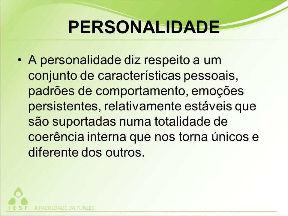 A personalidade diz respeito a um conjunto de características pessoais, padrões de comportamento, emoções persistentes, relativamente estáveis que são suportadas numa totalidade de coerência interna que nos torna únicos e diferente dos outros.