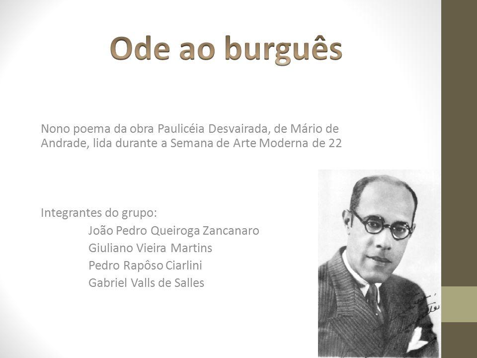Nono poema da obra Paulicéia Desvairada, de Mário de Andrade, lida durante a Semana de Arte Moderna de 22 Integrantes do grupo: João Pedro Queiroga Za