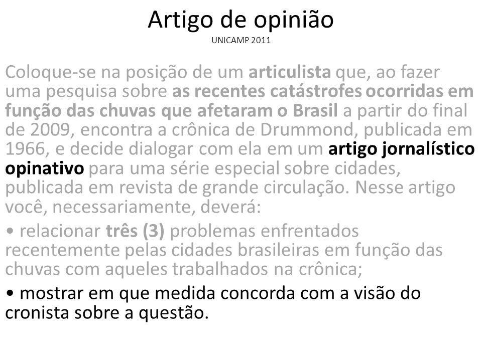 Coloque-se na posição de um articulista que, ao fazer uma pesquisa sobre as recentes catástrofes ocorridas em função das chuvas que afetaram o Brasil