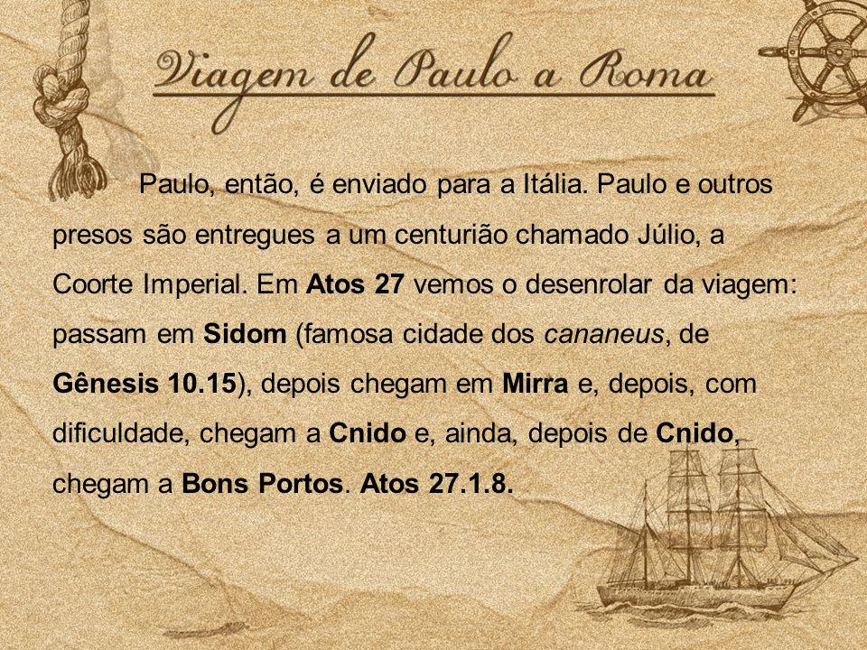 Jonas fugia do cumprimento da vontade do Senhor.Paulo viajava dentro da vontade do Senhor.