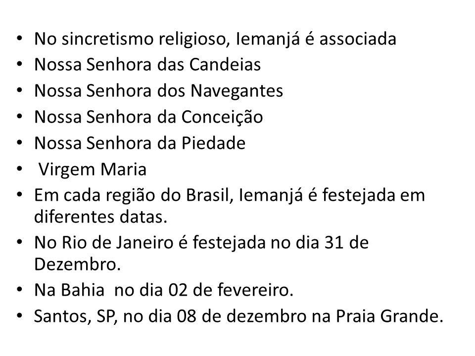 No sincretismo religioso, Iemanjá é associada Nossa Senhora das Candeias Nossa Senhora dos Navegantes Nossa Senhora da Conceição Nossa Senhora da Pied