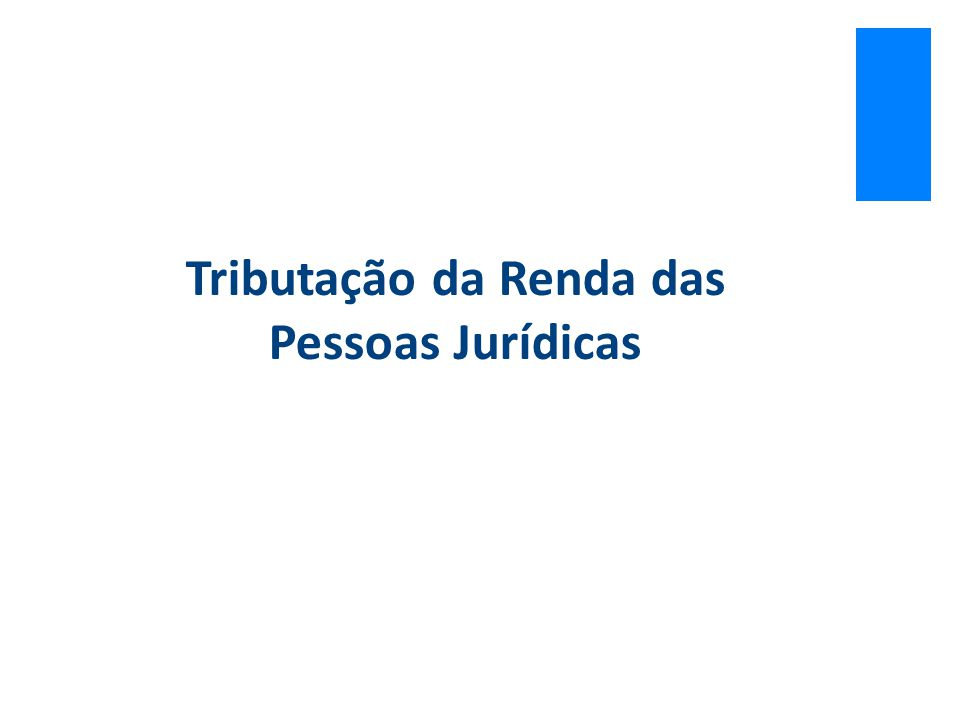 Tributação da Renda das Pessoas Jurídicas