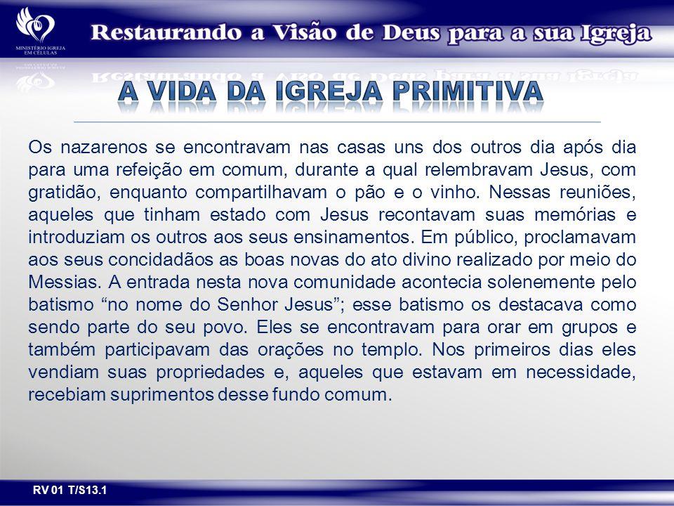 Os nazarenos se encontravam nas casas uns dos outros dia após dia para uma refeição em comum, durante a qual relembravam Jesus, com gratidão, enquanto