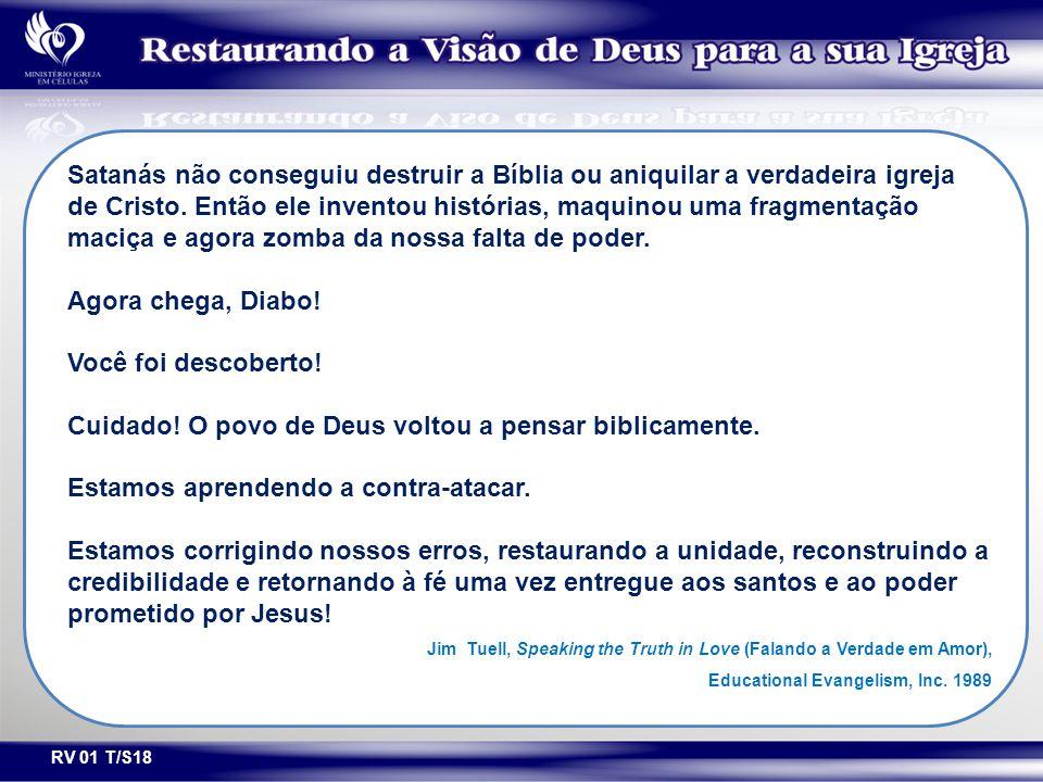 RV 01 T/S18 Satanás não conseguiu destruir a Bíblia ou aniquilar a verdadeira igreja de Cristo. Então ele inventou histórias, maquinou uma fragmentaçã