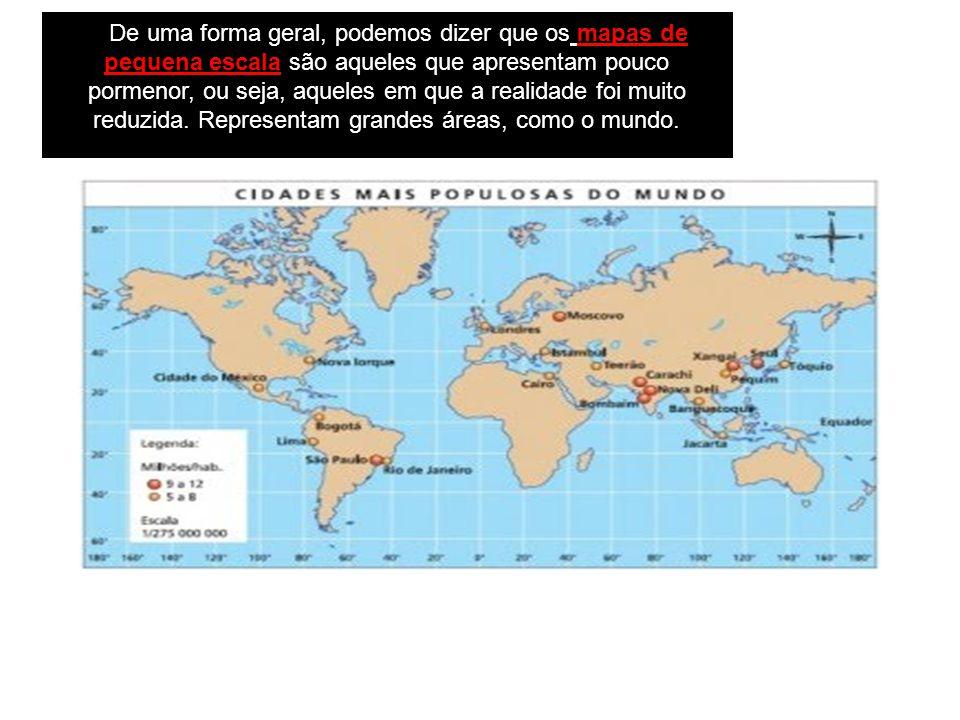 De uma forma geral, podemos dizer que os mapas de pequena escala são aqueles que apresentam pouco pormenor, ou seja, aqueles em que a realidade foi mu