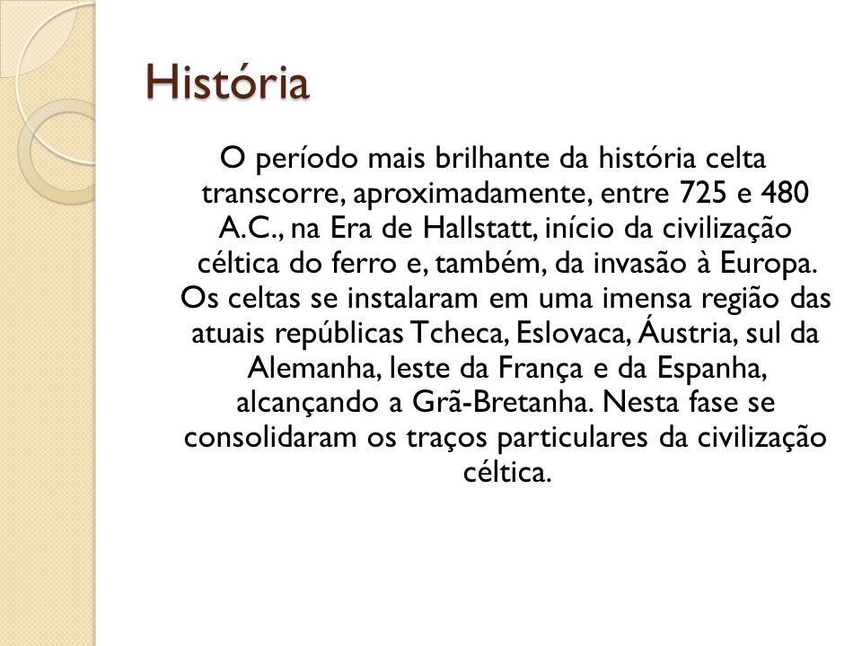 História O período mais brilhante da história celta transcorre, aproximadamente, entre 725 e 480 A.C., na Era de Hallstatt, início da civilização célt