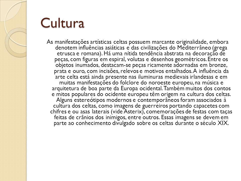 Cultura As manifestações artísticas celtas possuem marcante originalidade, embora denotem influências asiáticas e das civilizações do Mediterrâneo (gr