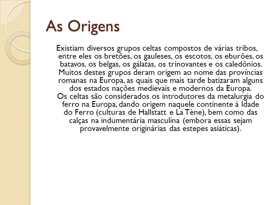 As Origens Existiam diversos grupos celtas compostos de várias tribos, entre eles os bretões, os gauleses, os escotos, os eburões, os batavos, os belg