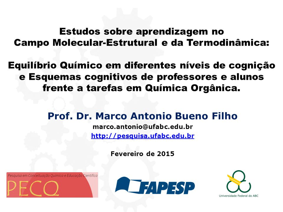 Prof. Dr. Marco Antonio Bueno Filho marco.antonio@ufabc.edu.br http://pesquisa.ufabc.edu.br Fevereiro de 2015 Estudos sobre aprendizagem no Campo Mole