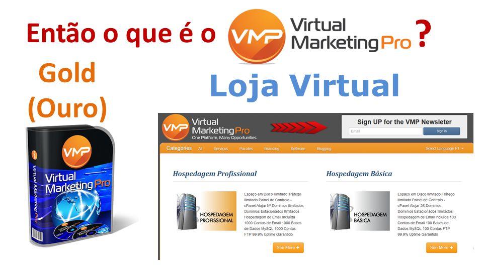 Loja Virtual Então o que é o ? Gold (Ouro)