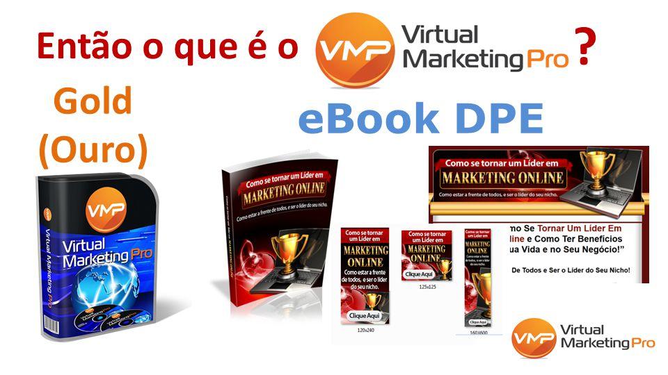 Então o que é o eBook DPE ? Gold (Ouro)