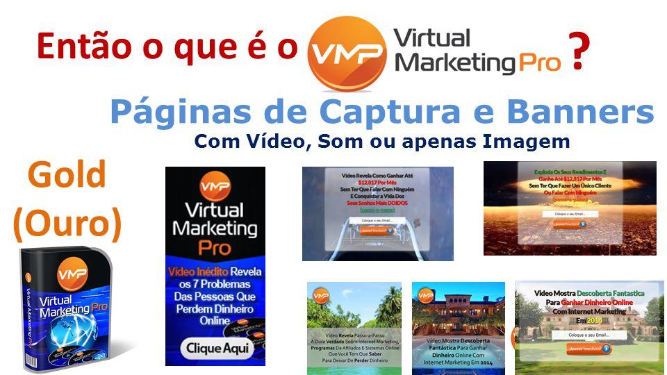 Então o que é o Páginas de Captura e Banners Com Vídeo, Som ou apenas Imagem ? Gold (Ouro)
