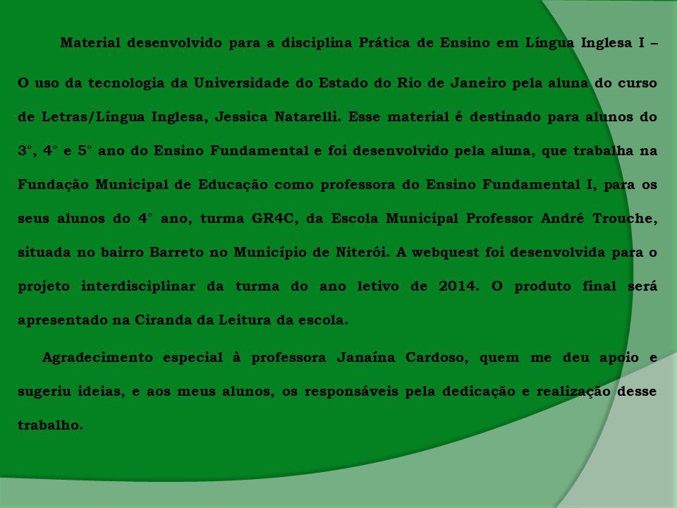 Material desenvolvido para a disciplina Prática de Ensino em Língua Inglesa I – O uso da tecnologia da Universidade do Estado do Rio de Janeiro pela a