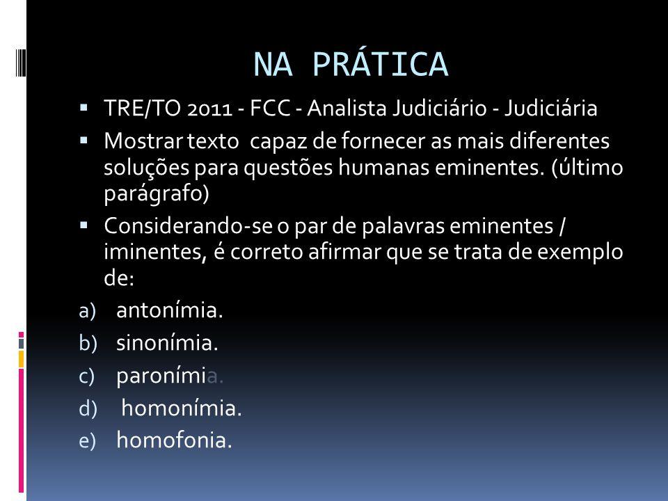 NA PRÁTICA  TRE/TO 2011 - FCC - Analista Judiciário - Judiciária  Mostrar texto capaz de fornecer as mais diferentes soluções para questões humanas