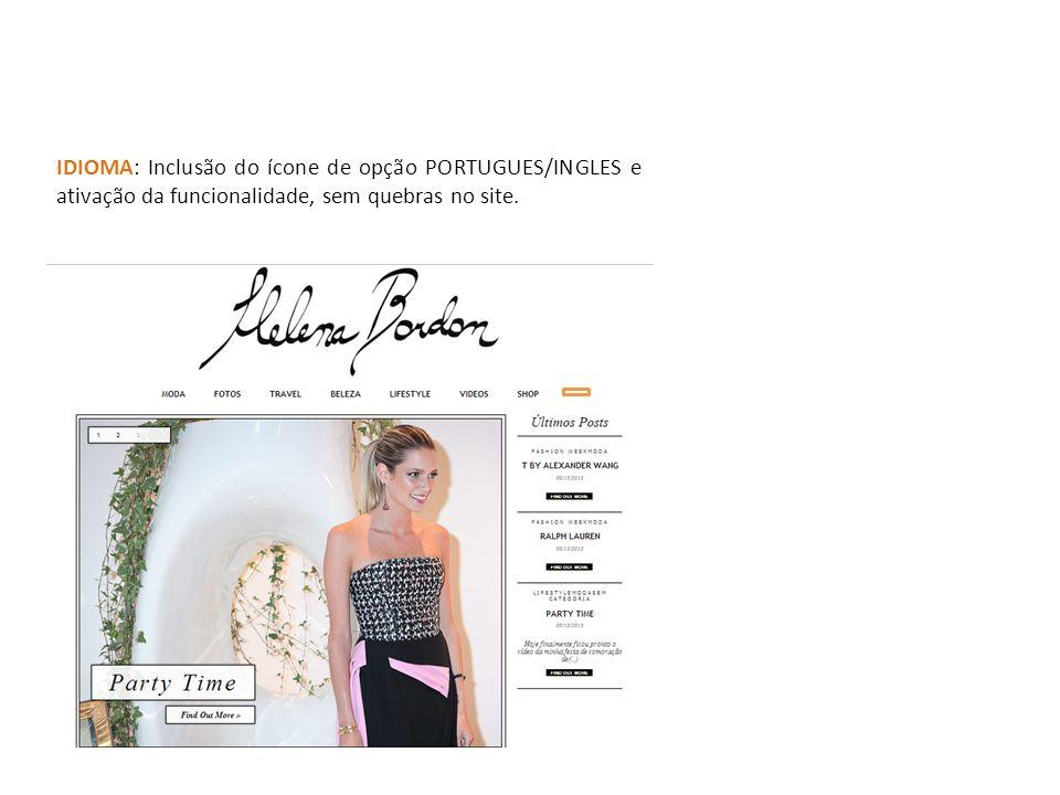 IDIOMA: Inclusão do ícone de opção PORTUGUES/INGLES e ativação da funcionalidade, sem quebras no site.