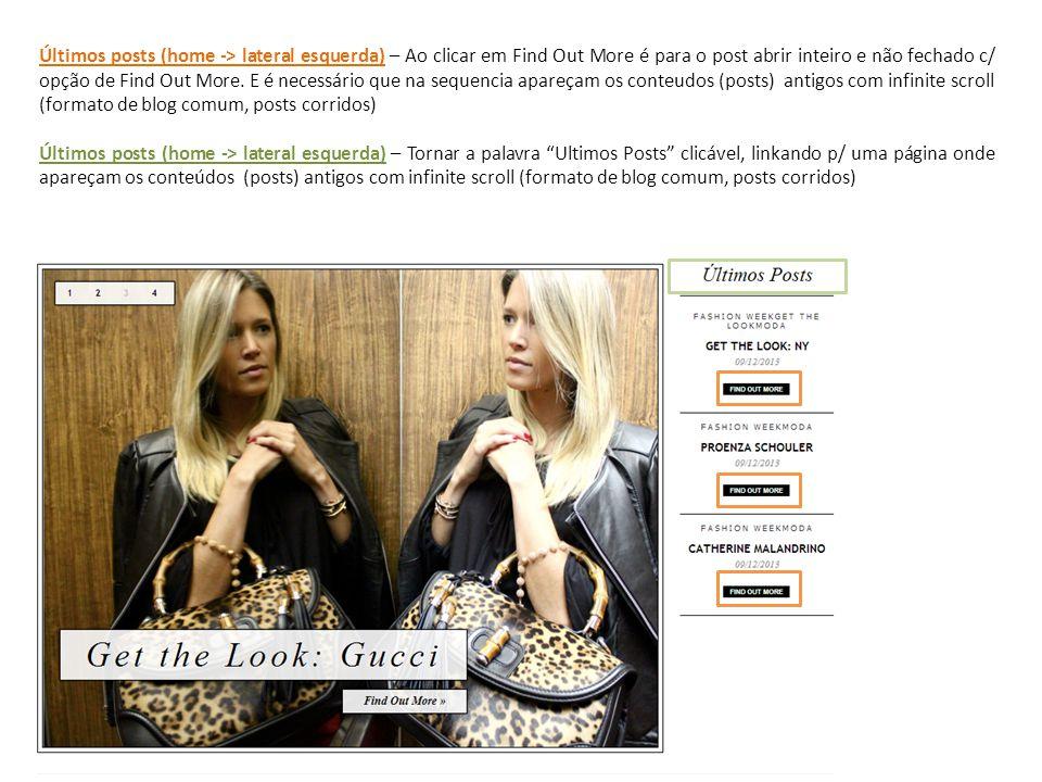 Últimos posts (home -> lateral esquerda) – Ao clicar em Find Out More é para o post abrir inteiro e não fechado c/ opção de Find Out More. E é necessá