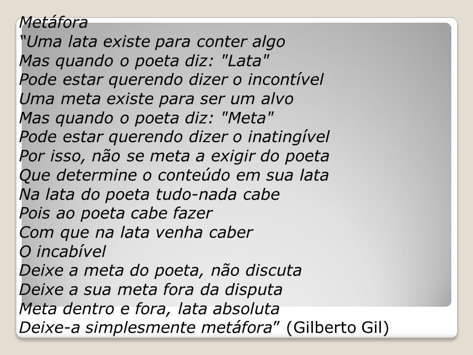"""Metáfora """"Uma lata existe para conter algo Mas quando o poeta diz:"""