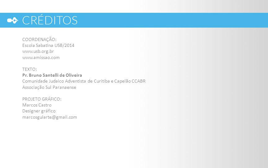 COORDENAÇÃO: Escola Sabatina USB/2014 www.usb.org.br www.amissao.com TEXTO: Pr.
