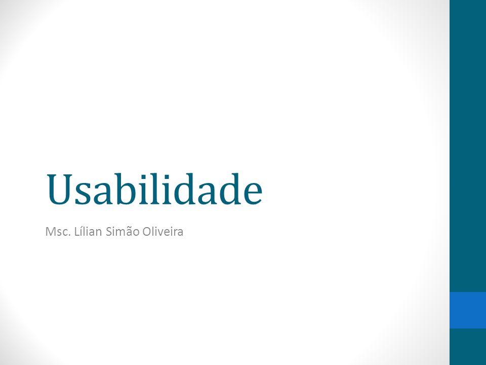Usabilidade Msc. Lílian Simão Oliveira
