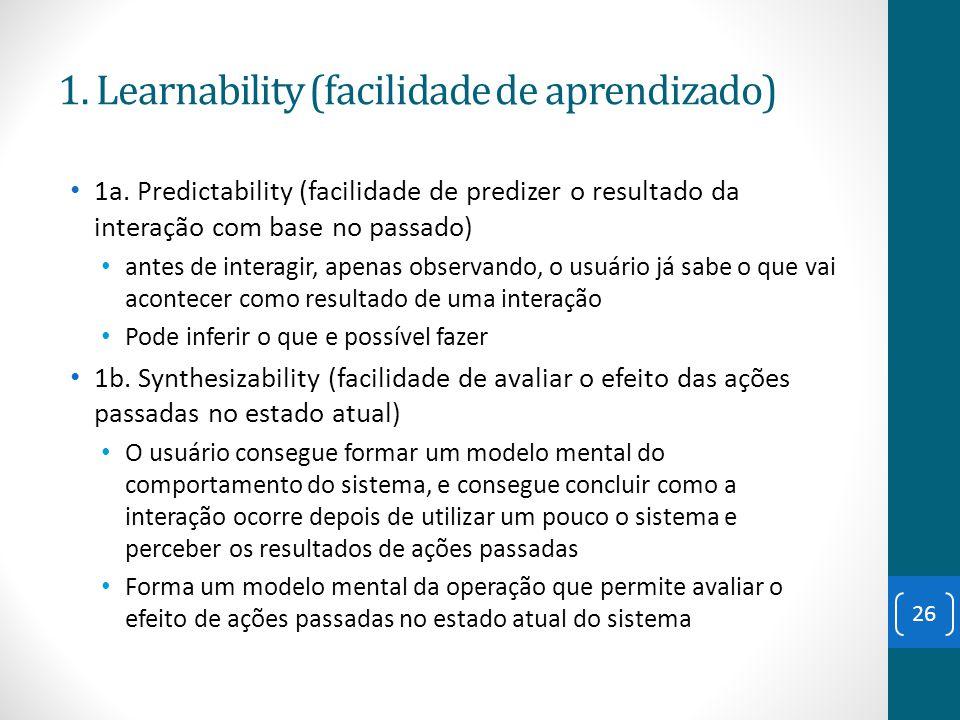 1a. Predictability (facilidade de predizer o resultado da interação com base no passado) antes de interagir, apenas observando, o usuário já sabe o qu