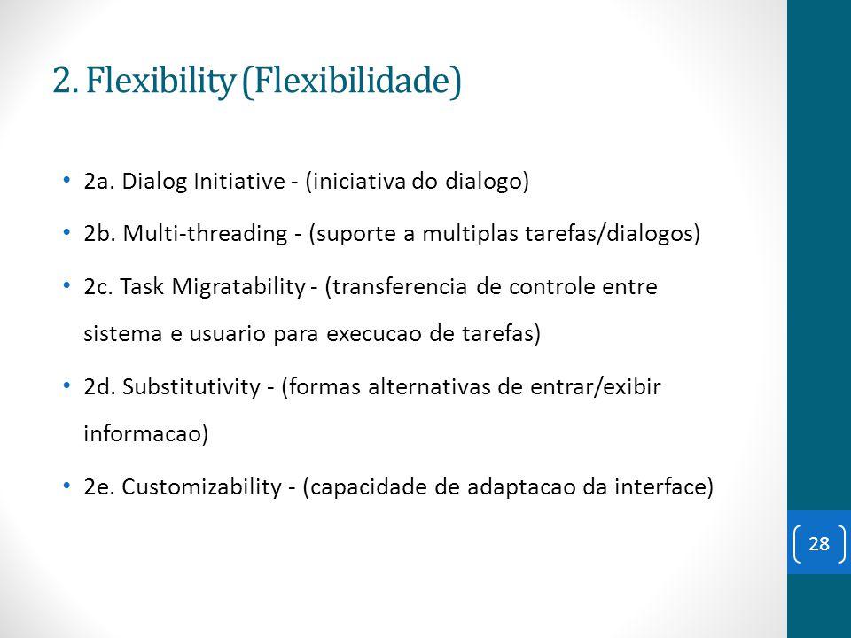 2a. Dialog Initiative - (iniciativa do dialogo) 2b. Multi-threading - (suporte a multiplas tarefas/dialogos) 2c. Task Migratability - (transferencia d