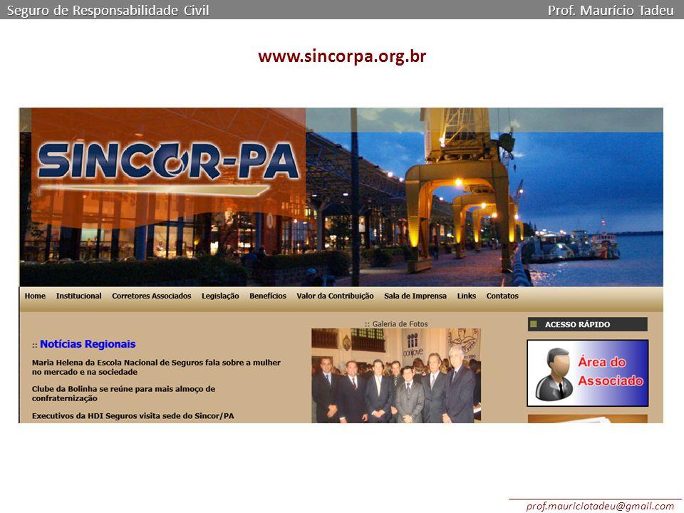 Seguro de Responsabilidade Civil Prof. Maurício Tadeu www.sincorpa.org.br prof.mauriciotadeu@gmail.com