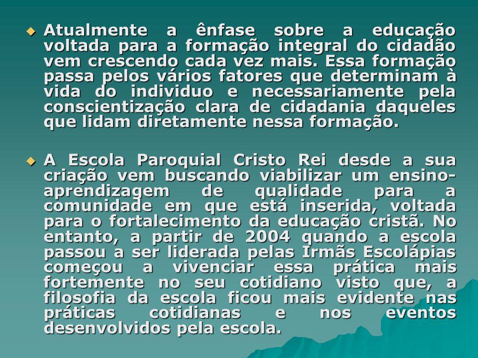  Atualmente a ênfase sobre a educação voltada para a formação integral do cidadão vem crescendo cada vez mais.