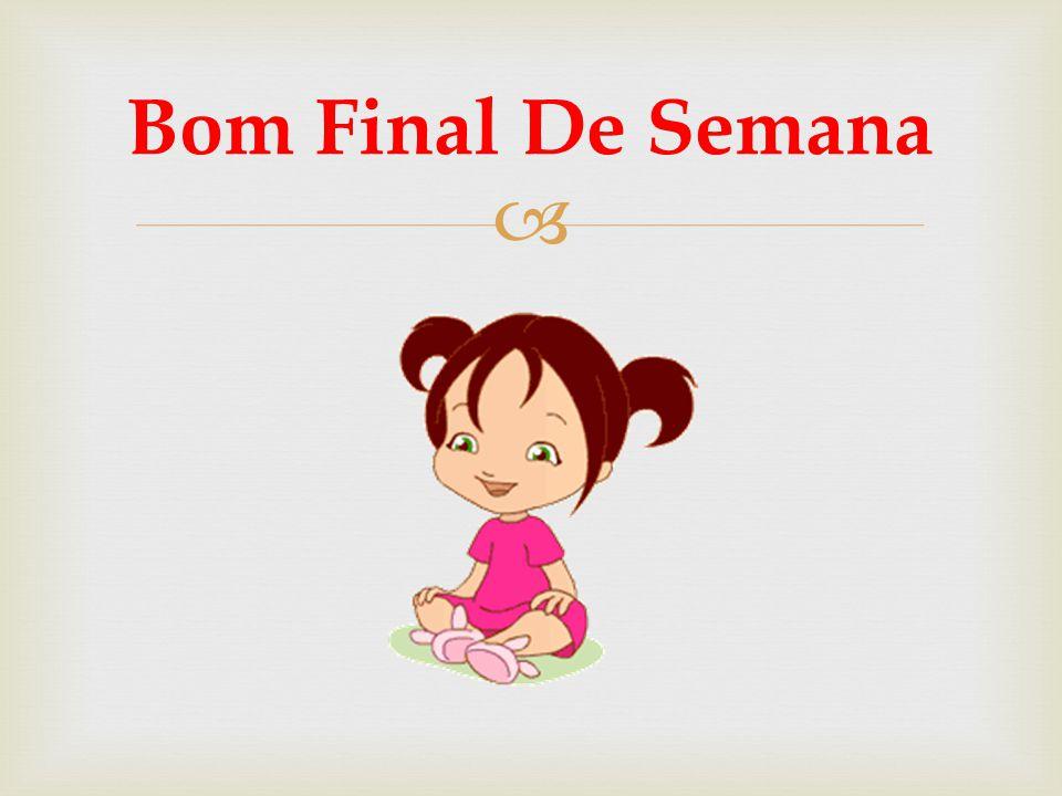  Bom Final De Semana