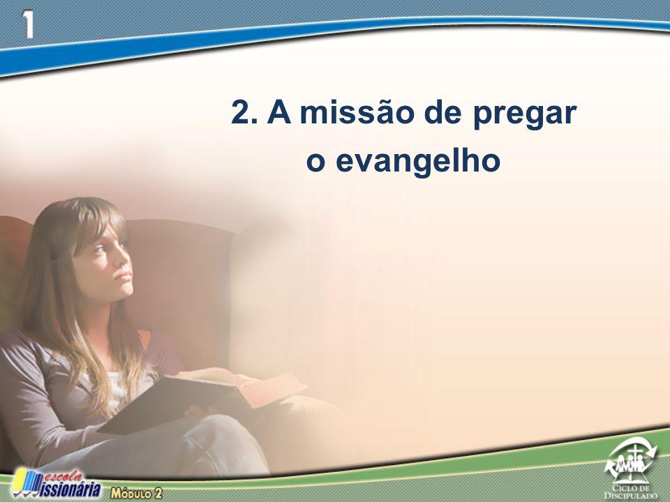 2. A missão de pregar o evangelho