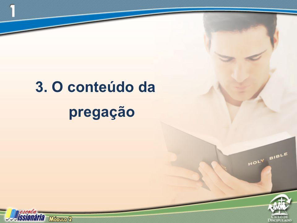 3. O conteúdo da pregação