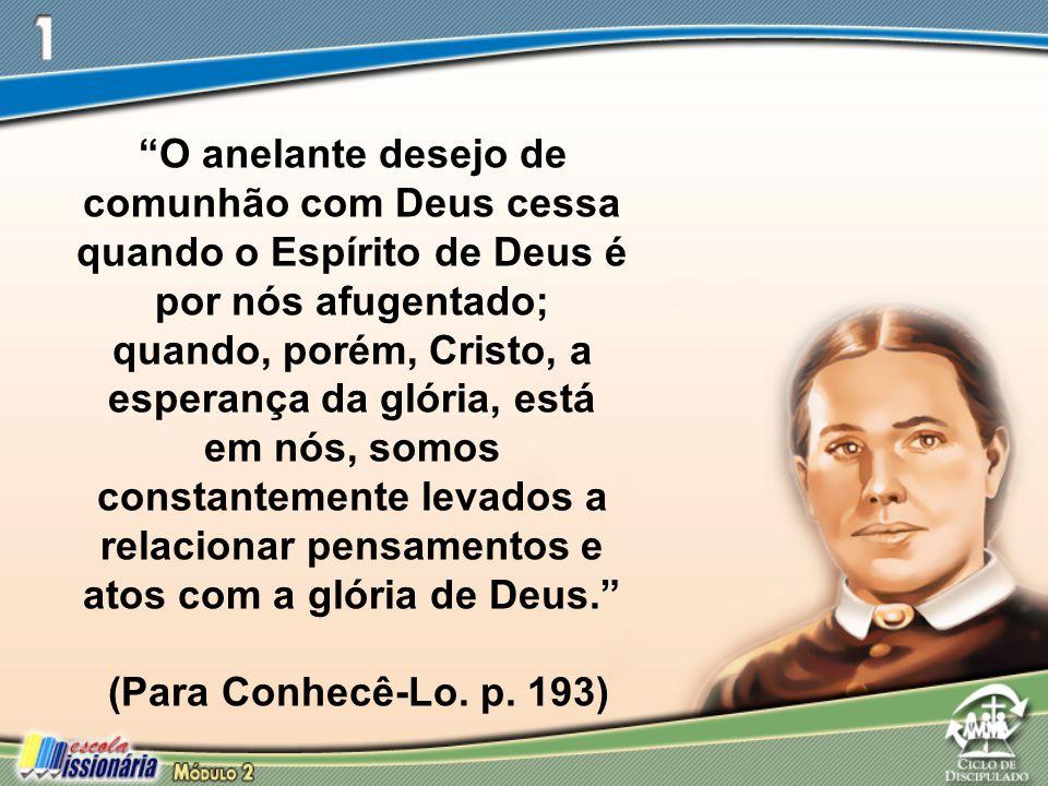 """""""O anelante desejo de comunhão com Deus cessa quando o Espírito de Deus é por nós afugentado; quando, porém, Cristo, a esperança da glória, está em nó"""