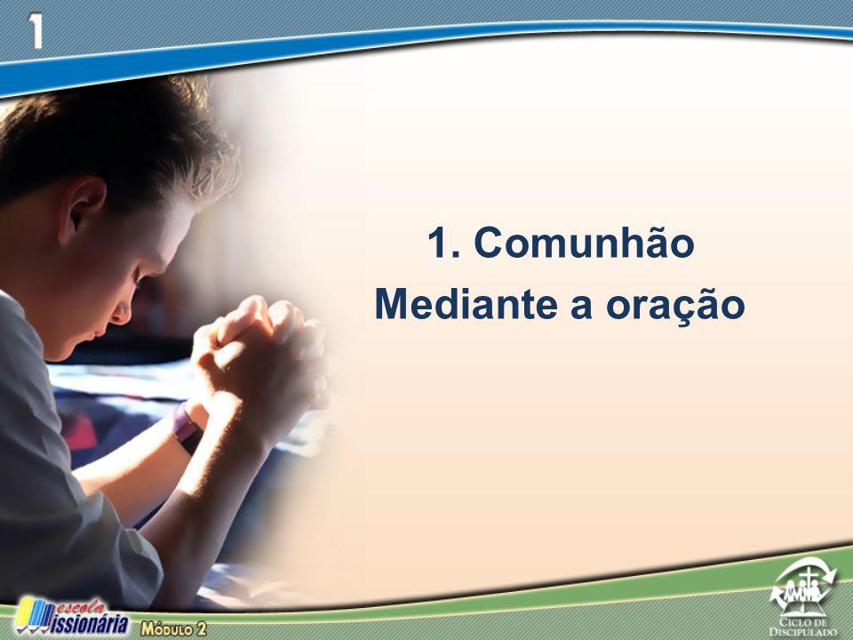 1. Comunhão Mediante a oração