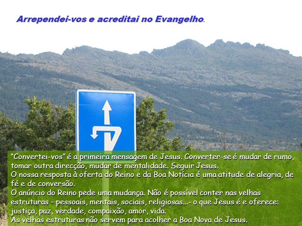 15 – Cumpriu-se o tempo e está próximo o reino de Deus.