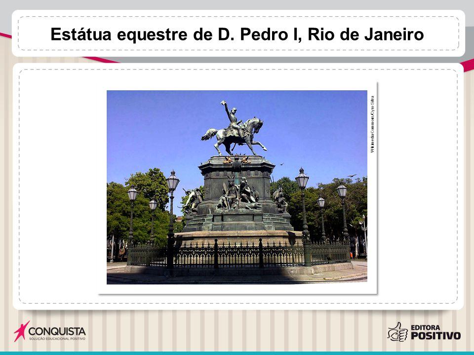 Estátua equestre de D. Pedro I, Rio de Janeiro Wikimedia Commons/Cyro Silva