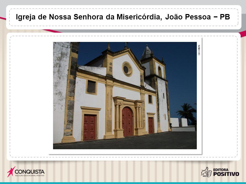 Igreja de Nossa Senhora da Misericórdia, João Pessoa − PB SECOM/PB