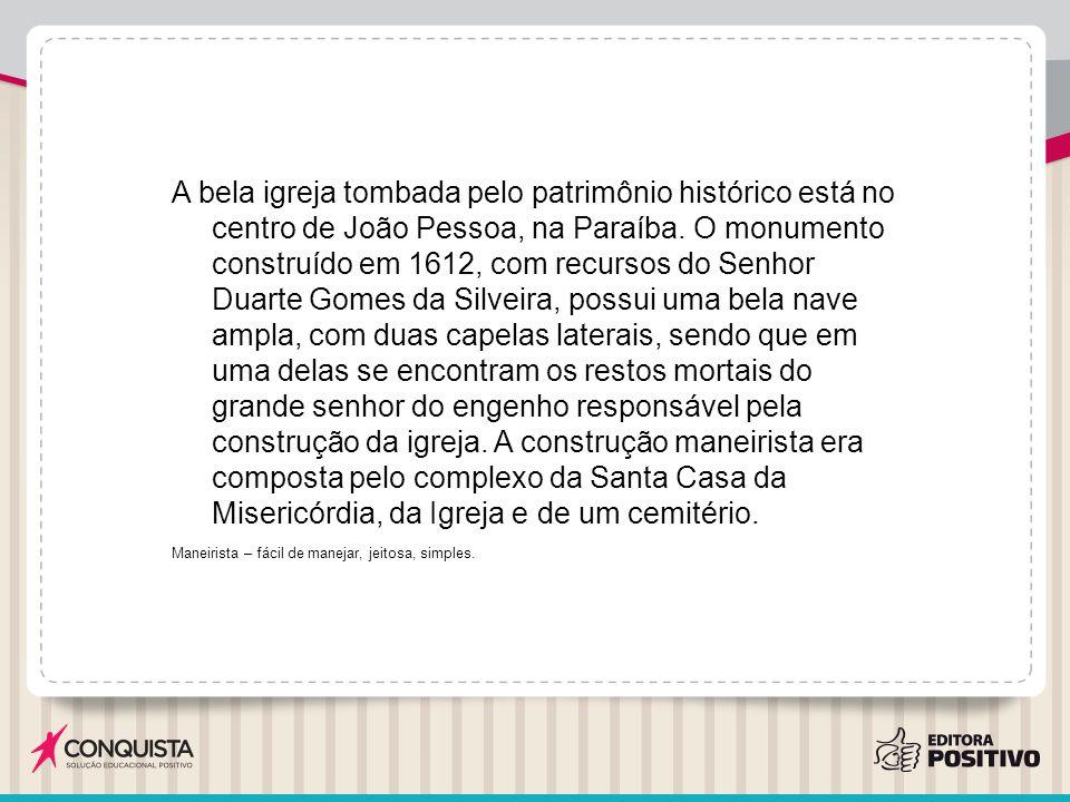 A bela igreja tombada pelo patrimônio histórico está no centro de João Pessoa, na Paraíba. O monumento construído em 1612, com recursos do Senhor Duar