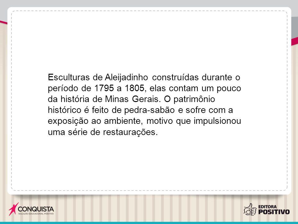 Esculturas de Aleijadinho construídas durante o período de 1795 a 1805, elas contam um pouco da história de Minas Gerais. O patrimônio histórico é fei