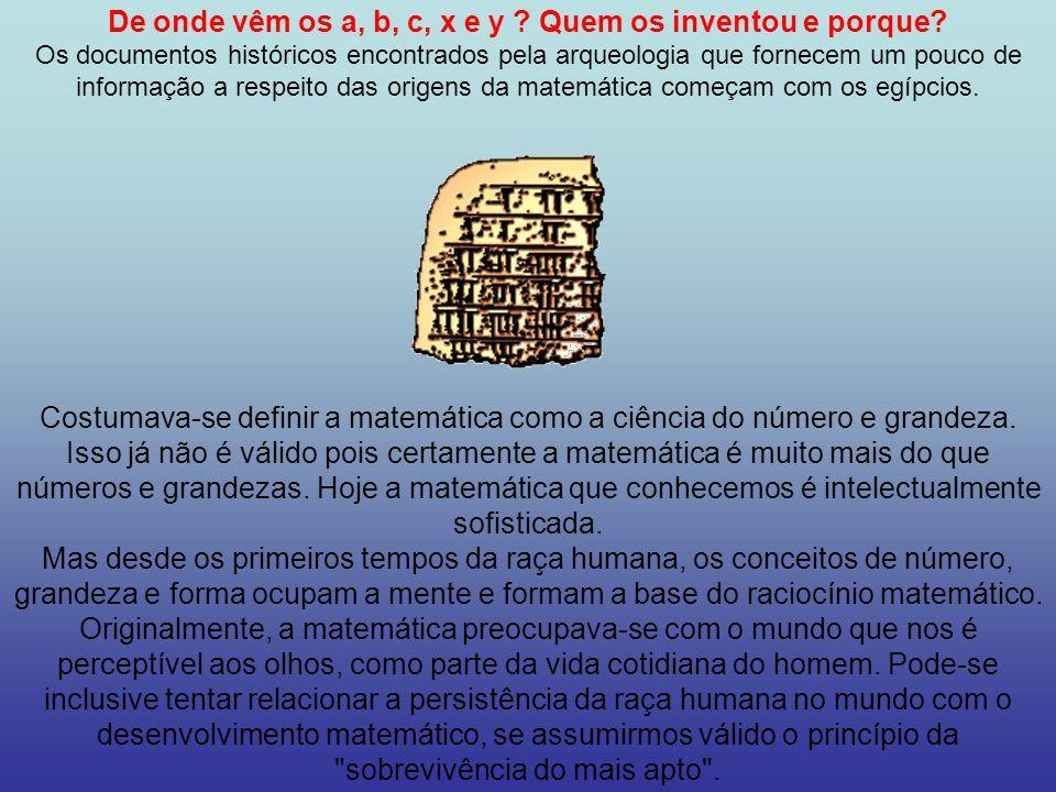 De onde vêm os a, b, c, x e y .Quem os inventou e porque.