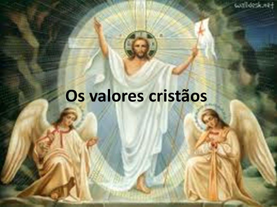 Os valores cristãos