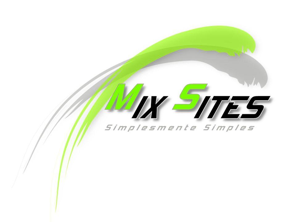 Acessem nosso portal www. mixsites.com.br