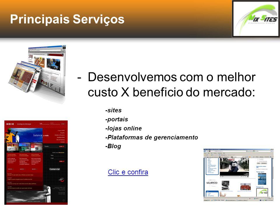 Principais Serviços -Desenvolvemos com o melhor custo X beneficio do mercado: -sites -portais -lojas online -Plataformas de gerenciamento -Blog Clic e confira