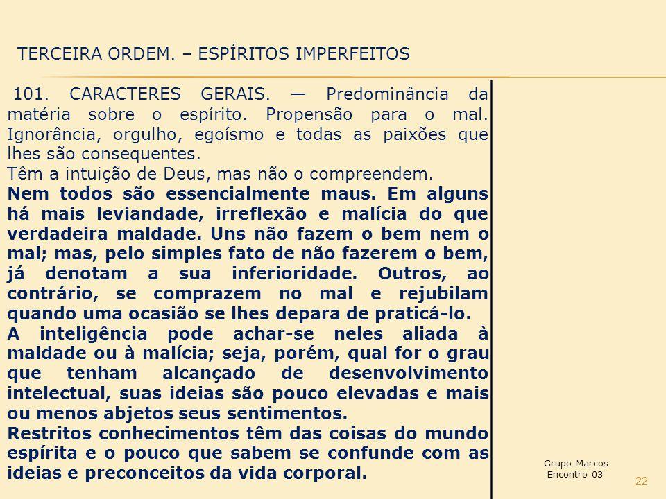 22 TERCEIRA ORDEM.– ESPÍRITOS IMPERFEITOS 101. CARACTERES GERAIS.