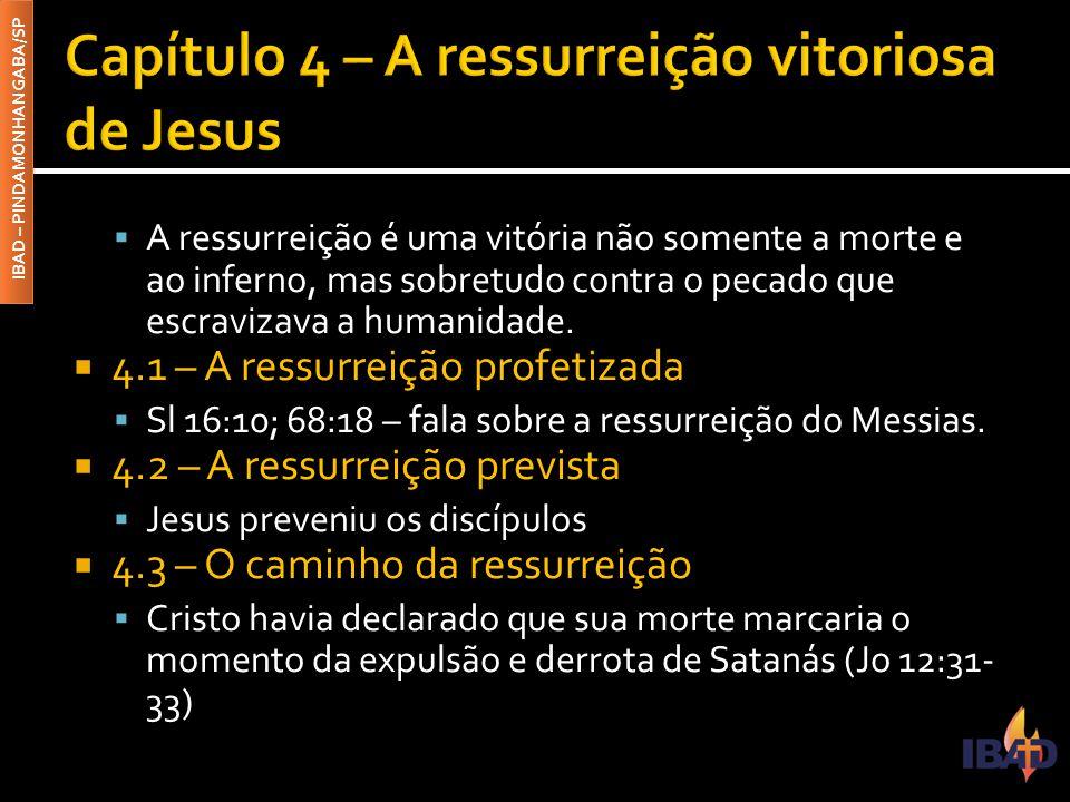  A ressurreição é uma vitória não somente a morte e ao inferno, mas sobretudo contra o pecado que escravizava a humanidade.
