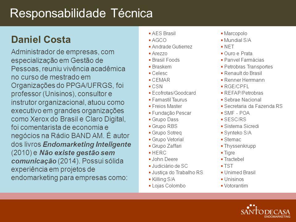 Responsabilidade Técnica  AES Brasil  AGCO  Andrade Gutierrez  Arezzo  Brasil Foods  Braskem  Celesc  CEMAR  CSN  Ecofrotas/Goodcard  Famas