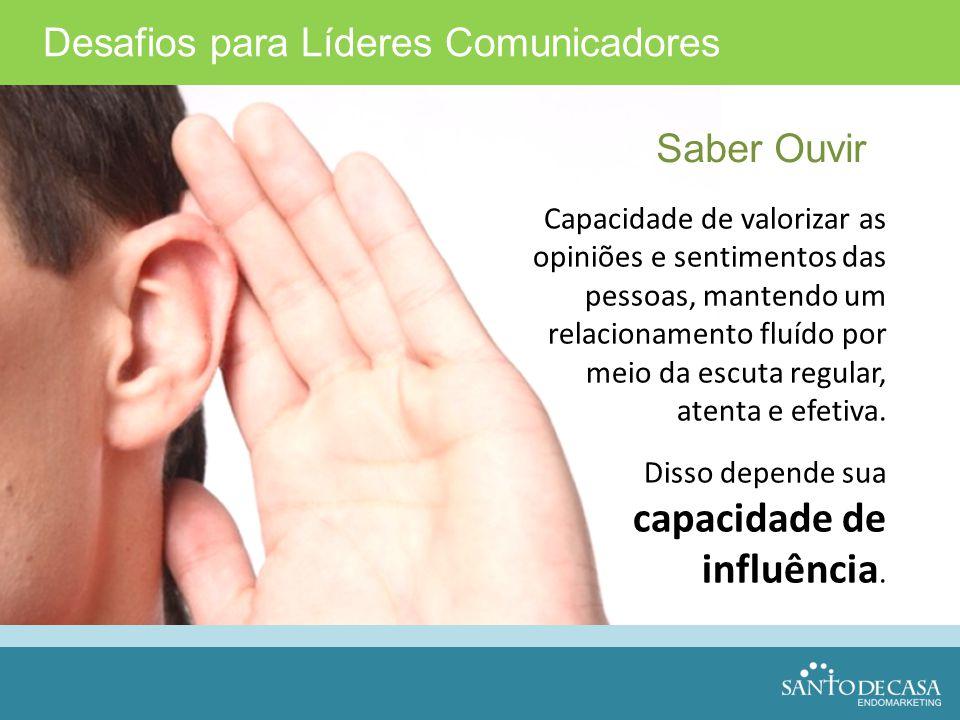 Capacidade de valorizar as opiniões e sentimentos das pessoas, mantendo um relacionamento fluído por meio da escuta regular, atenta e efetiva. Disso d