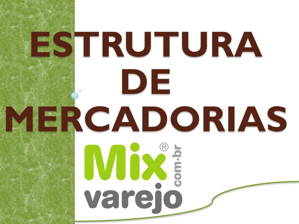 ESTRUTURA DE MERCADORIAS