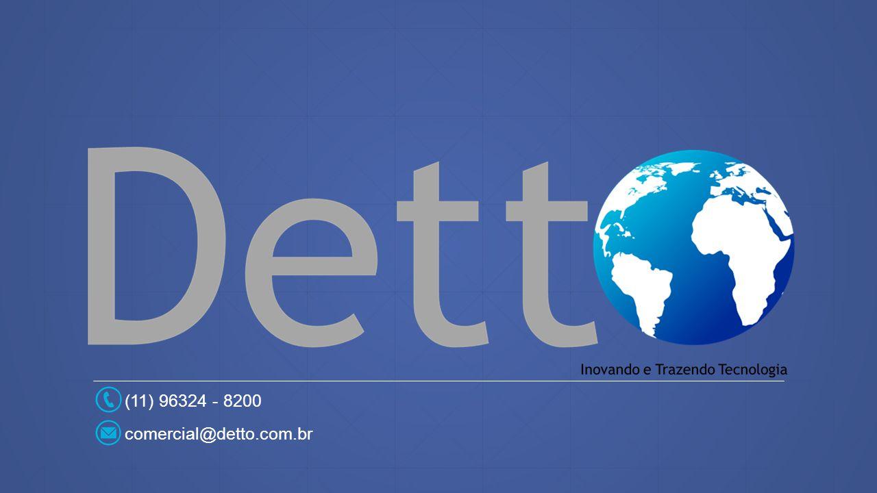 (11) 96324 - 8200 comercial@detto.com.br